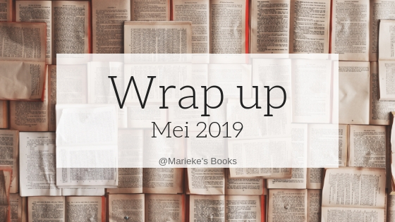 Wrap up mei 2019 | Marieke's Books